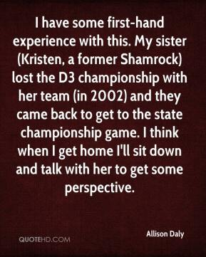 Allison Daly - I have some first-hand experience with this. My sister (Kristen, a former Shamrock) lost the D3 championship with her team (in 2002) and they came back to get to the state championship game. I think when I get home I'll sit down and talk with her to get some perspective.