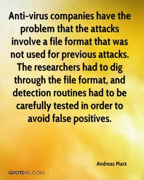 Andreas Marx - Anti-virus companies have the problem that the attacks involve a file format that was not used for previous attacks. The researchers had to dig through the file format, and detection routines had to be carefully tested in order to avoid false positives.