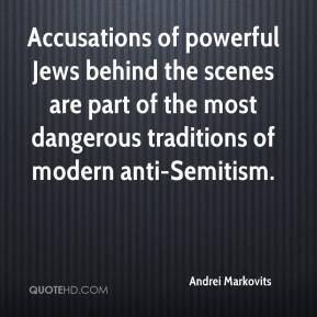 Andrei Markovits - Accusations of powerful Jews behind the scenes are part of the most dangerous traditions of modern anti-Semitism.