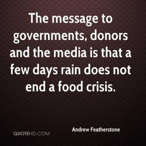 Andrew Featherstone - The message to governments, donors and the media is that a few days rain does not end a food crisis.