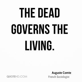 The dead governs the living.