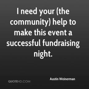 I need your (the community) help to make this event a successful fundraising night.