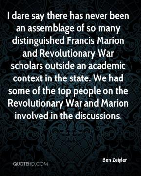 I dare say there has never been an assemblage of so many distinguished Francis Marion and Revolutionary War scholars outside an academic context in the state. We had some of the top people on the Revolutionary War and Marion involved in the discussions.