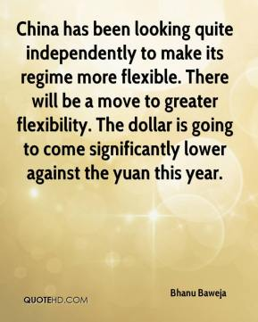 Bhanu Baweja - China has been looking quite independently to make its regime more flexible. There will be a move to greater flexibility. The dollar is going to come significantly lower against the yuan this year.