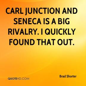 Brad Shorter - Carl Junction and Seneca is a big rivalry. I quickly found that out.