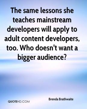 Brenda Brathwaite - The same lessons she teaches mainstream developers will apply to adult content developers, too. Who doesn't want a bigger audience?