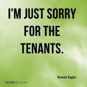 I'm just sorry for the tenants.