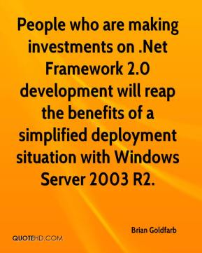 People who are making investments on .Net Framework 2.0 development will reap the benefits of a simplified deployment situation with Windows Server 2003 R2.