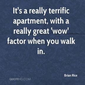 Brian Rice - It's a really terrific apartment, with a really great 'wow' factor when you walk in.