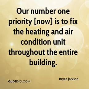 Bryan Jackson - Our number one priority [now] is to fix the heating and air condition unit throughout the entire building.