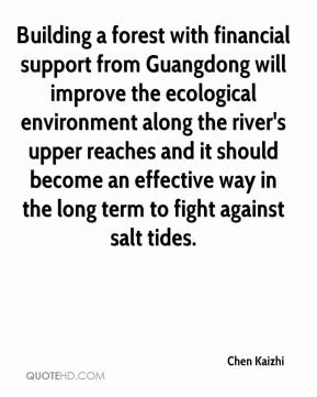 Chen Kaizhi - Building a forest with financial support from Guangdong will improve the ecological environment along the river's upper reaches and it should become an effective way in the long term to fight against salt tides.