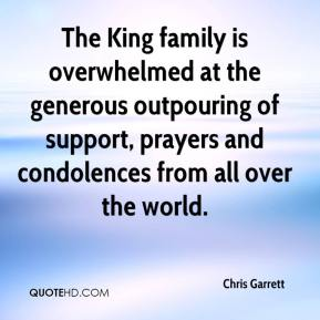 Chris Garrett - The King family is overwhelmed at the generous outpouring of support, prayers and condolences from all over the world.