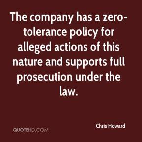 Chris Howard - The company has a zero-tolerance policy for alleged actions of this nature and supports full prosecution under the law.