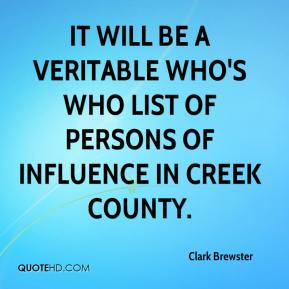 Clark Brewster - It will be a veritable who's who list of persons of influence in Creek County.