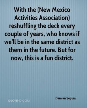 Damian Segura - With the (New Mexico Activities Association) reshuffling the deck every couple of years, who knows if we'll be in the same district as them in the future. But for now, this is a fun district.