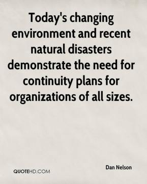 Dan Nelson - Today's changing environment and recent natural disasters demonstrate the need for continuity plans for organizations of all sizes.