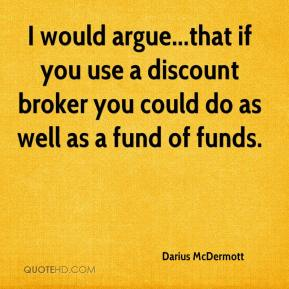 Darius McDermott - I would argue...that if you use a discount broker you could do as well as a fund of funds.