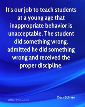 It's our job to teach students at a young age that inappropriate behavior is unacceptable. The student did something wrong, admitted he did something wrong and received the proper discipline.