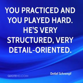 Detlef Schrempf - You practiced and you played hard. He's very structured, very detail-oriented.