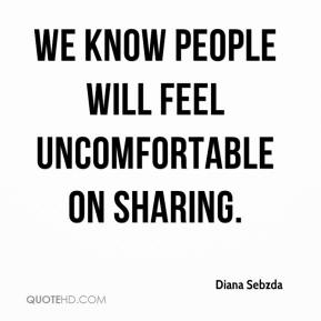 We know people will feel uncomfortable on sharing.