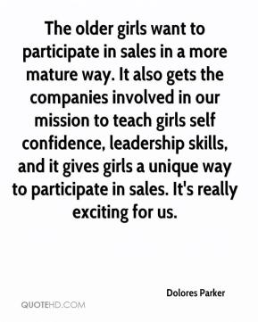 Dolores Parker - The older girls want to participate in sales in a more mature way. It also gets the companies involved in our mission to teach girls self confidence, leadership skills, and it gives girls a unique way to participate in sales. It's really exciting for us.