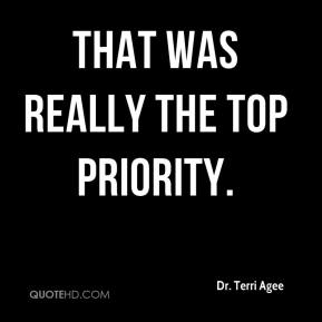 Dr. Terri Agee - That was really the top priority.