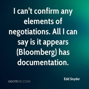 Edd Snyder - I can't confirm any elements of negotiations. All I can say is it appears (Bloomberg) has documentation.