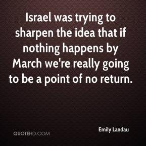 Emily Landau - Israel was trying to sharpen the idea that if nothing happens by March we're really going to be a point of no return.