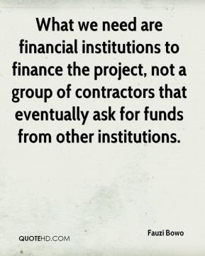 Fauzi Bowo - What we need are financial institutions to finance the project, not a group of contractors that eventually ask for funds from other institutions.