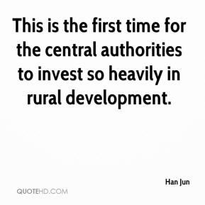 Han Jun - This is the first time for the central authorities to invest so heavily in rural development.