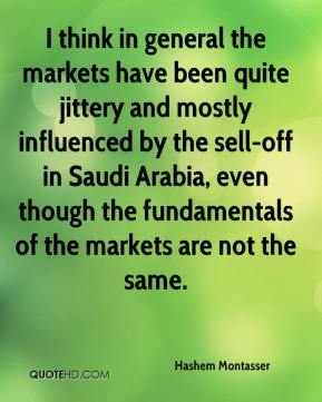 Hashem Montasser - I think in general the markets have been quite jittery and mostly influenced by the sell-off in Saudi Arabia, even though the fundamentals of the markets are not the same.