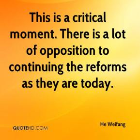 He Weifang - This is a critical moment. There is a lot of opposition to continuing the reforms as they are today.