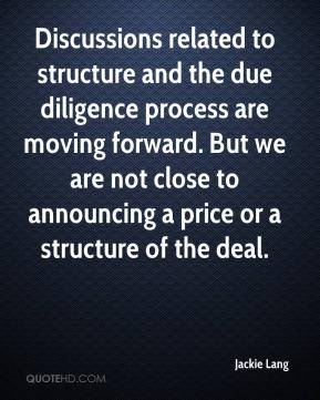 Jackie Lang - Discussions related to structure and the due diligence process are moving forward. But we are not close to announcing a price or a structure of the deal.