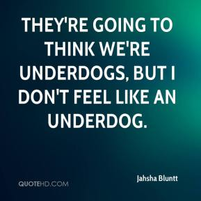 Jahsha Bluntt - They're going to think we're underdogs, but I don't feel like an underdog.