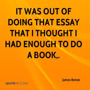 James Benze - It was out of doing that essay that I thought I had enough to do a book.