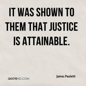 James Paoletti - It was shown to them that justice is attainable.