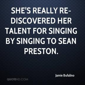 Jamie Bufalino - She's really re-discovered her talent for singing by singing to Sean Preston.