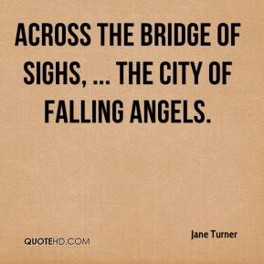 Across the Bridge of Sighs, ... The City of Falling Angels.