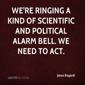 Janos Bogardi  - We're ringing a kind of scientific and political alarm bell. We need to act.