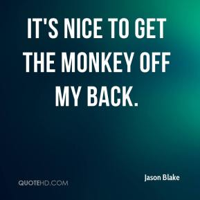 Jason Blake  - It's nice to get the monkey off my back.