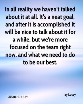 In all reality we haven't talked about it at all. It's a neat goal, and after it is accomplished it will be nice to talk about it for a while, but we're more focused on the team right now, and what we need to do to be our best.