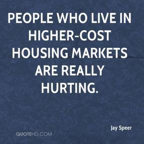 People who live in higher-cost housing markets are really hurting.