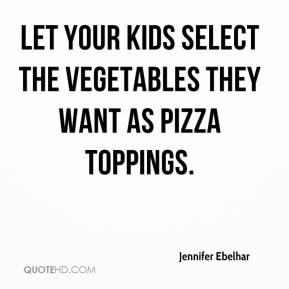 Let your kids select the vegetables they want as pizza toppings.
