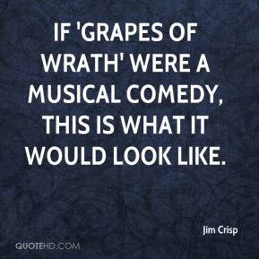 Jim Crisp  - If 'Grapes of Wrath' were a musical comedy, this is what it would look like.