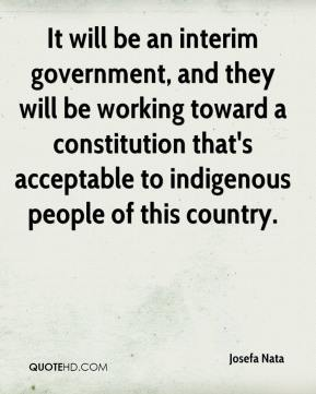 Josefa Nata  - It will be an interim government, and they will be working toward a constitution that's acceptable to indigenous people of this country.