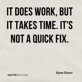 It does work, but it takes time. It's not a quick fix.