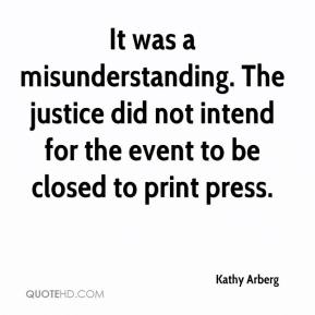 It was a misunderstanding. The justice did not intend for the event to be closed to print press.