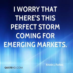 Kristin J. Forbes  - I worry that there's this perfect storm coming for emerging markets.