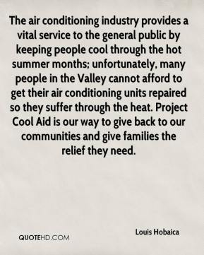 The air conditioning industry provides a vital service to the general public by keeping people cool through the hot summer months; unfortunately, many people in the Valley cannot afford to get their air conditioning units repaired so they suffer through the heat. Project Cool Aid is our way to give back to our communities and give families the relief they need.