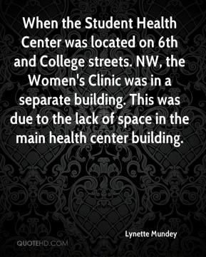 Lynette Mundey  - When the Student Health Center was located on 6th and College streets. NW, the Women's Clinic was in a separate building. This was due to the lack of space in the main health center building.